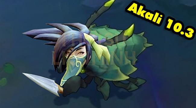 """LMHT: Akali chính thức trở thành """"phế vật"""" trong phiên bản 10.3"""