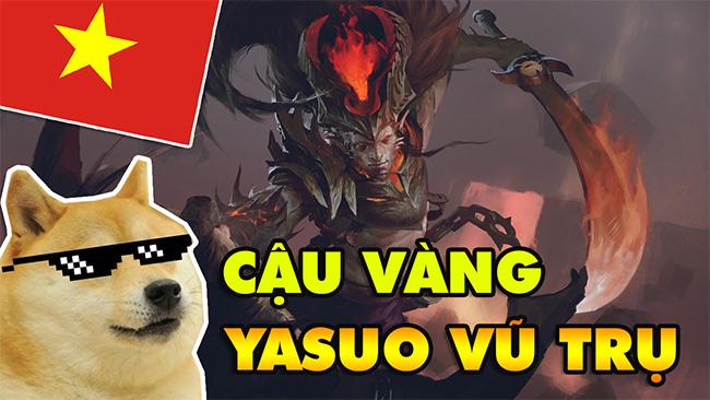 LMHT: Đẳng cấp Yasuo siêu cấp vũ trụ trong tay CẬU VÀNG – BRCNZE 5 Việt Nam