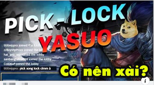 """LMHT: Bị """"ks"""" Yasuo quá nhiều, game thủ làm hẳn tool pick – lock Đấng trong vòng 1 nốt nhạc"""