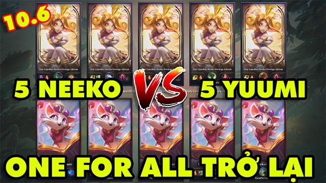 5 NEEKO vs 5 YUUMI max lầy lội – Một Cho Tất Cả (One For All) chính thức trở lại LMHT 2020