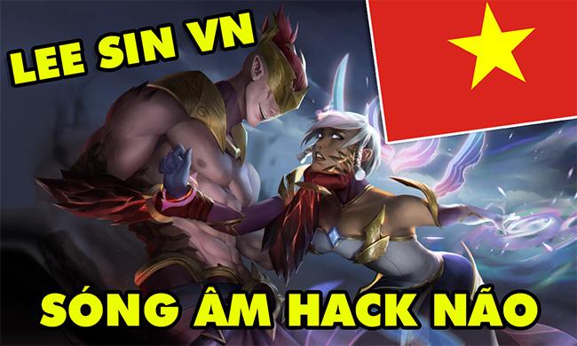 LMHT: Boy One Champ Lee Sin Việt Nam – Tuyệt đỉnh Sóng Âm hack não level 9999