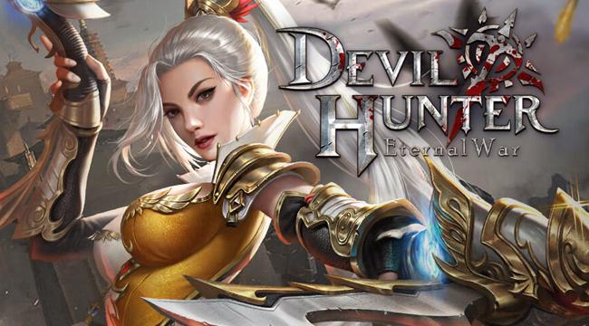Trải nghiệm Devil Hunter: Eternal War với nhiều cải tiến mới lạ trong cốt truyện và lối chơi