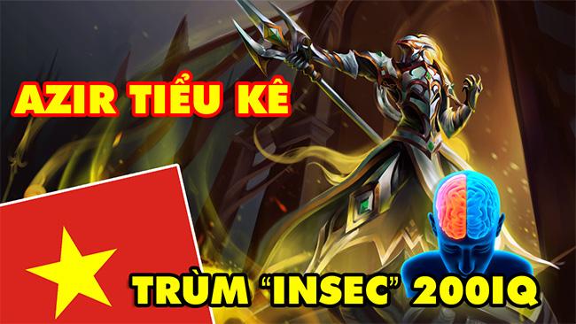LMHT: Boy One Champ Azir múa lửa đỉnh nhất Việt Nam với những cú InSec 200IQ