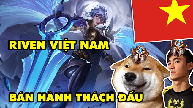 LMHT: Boy One Champ Riven Việt Nam – Chém gió thành bão bán hành cho Levi, Cậu Vàng, Optimus, Stark…