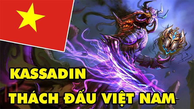 Boy One Champ KASSADIN Thách Đấu Việt Nam bay nhảy chóng mặt trong Liên Minh Huyền Thoại