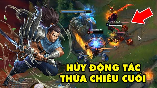 LMHT: Boy One Champ Yasuo Việt Nam hướng dẫn mẹo hủy động tác Animation Chiêu Cuối cực ngầu