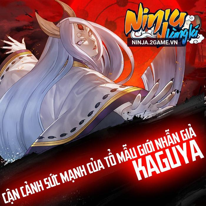 Ninja Làng Lá Mobile: Cận cảnh sức mạnh của tổ mẫu giới nhẫn giả Kaguya 0
