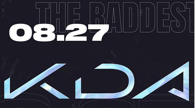 LMHT: K/DA sẽ trở lại vào ngày 27/8 cùng ca khúc The Baddest