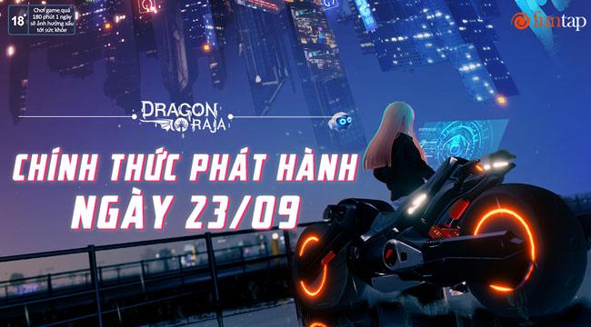 Dragon Raja VN Funtap lộ ngày ra mắt chính thức