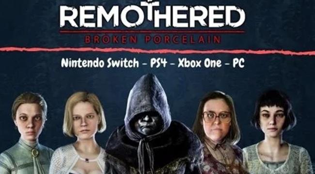 Remothered: Broken Porcelain – Tựa game kinh dị bom tấn vừa ra mắt trong mùa Halloween