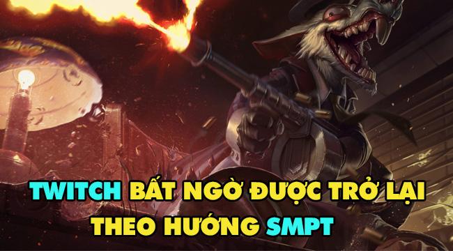 LMHT: Twitch bất ngờ được Riot buff mạnh theo hướng SMPT