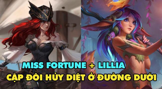 LMHT: Chiến thuật dị nhưng cực mạnh với Miss Fortune và Lillia Đường Dưới