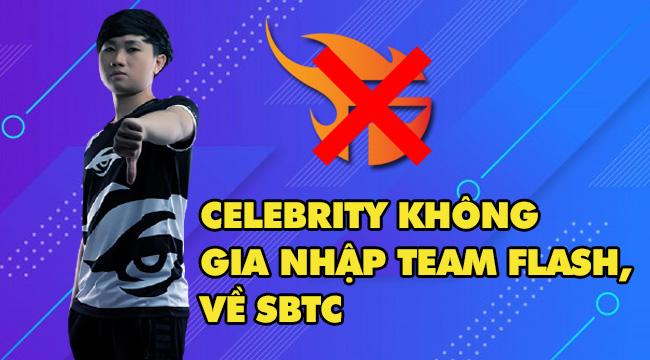LMHT: Celebrity bất ngờ chia tay Team Flash sau 1 tháng, chuẩn bị gia nhập SBTC