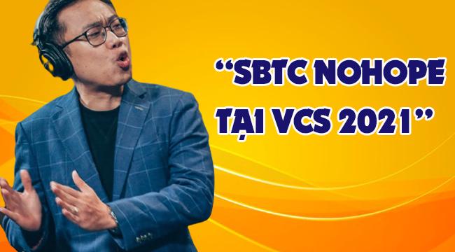 LMHT: BLV Hoàng Luân nói về cơ hội của SBTC nếu tham gia VCS 2021
