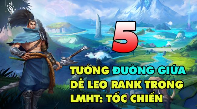 Top 5 tướng Đường Giữa leo rank tốt nhất trong LMHT: Tốc Chiến