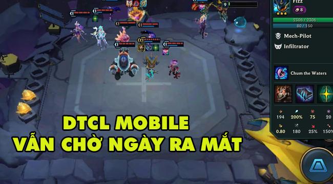 Đấu Trường Chân Lý Mobile  bị VNG lãng quên sau khi ra mắt 2 game mới