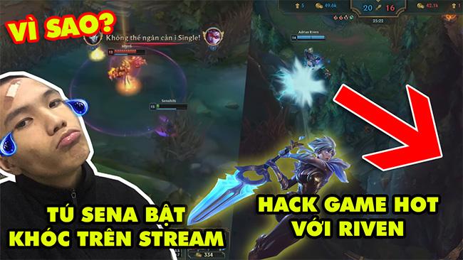 TOP khoảnh khắc điên rồ nhất LMHT #98: Sena bật khóc trên stream vì lý do này, Hack game với Riven