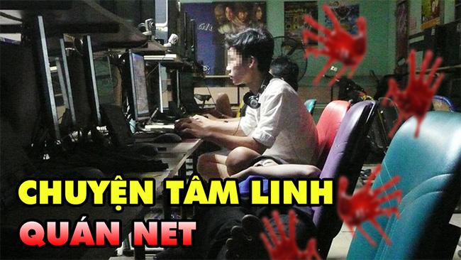 """Tâm sự game thủ: """"Chuyện Tâm Linh ở quán net khiến tôi ám ảnh không dám chơi net đêm"""""""