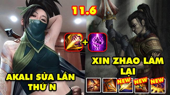 TOP 7 thay đổi cực HOT trong LMHT phiên bản 11.6: Akali chỉnh sửa lần thứ N, Xin Zhao làm lại