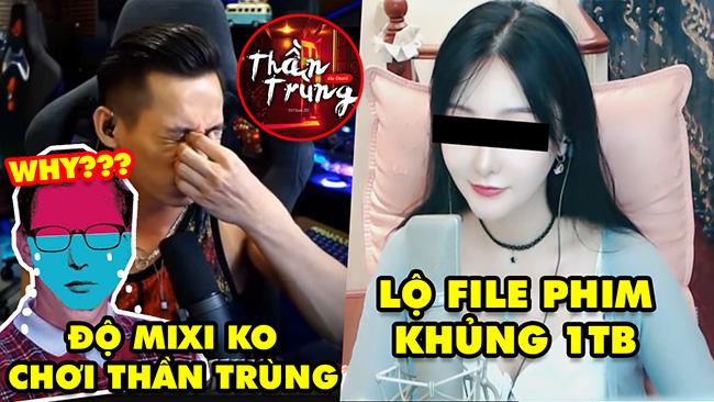 Stream Biz #57: Độ Mixi tuyên bố không chơi Thần Trùng của Dũng CT – Nữ streamer lộ file phim 1TB