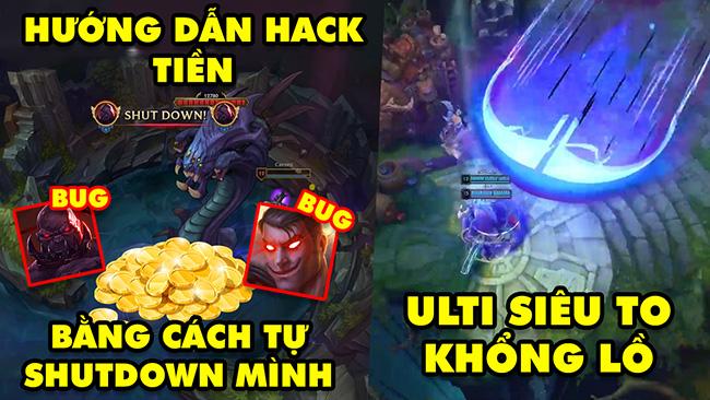 TOP khoảnh khắc điên rồ nhất LMHT 113: Hướng dẫn hack tiền bằng Sion và Jayce, Ulti siêu to khổng lồ