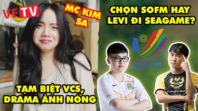 Update LMHT: Tranh cãi chọn SofM hay Levi đi SEA Games 31 – Kim Sa chia tay VCS hé lộ drama ảnh nóng