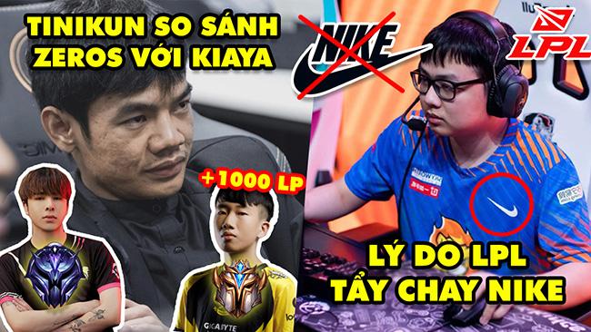 Update LMHT: Zeros trễ giờ train, Tinikun bất lực so sánh với Kiaya, Lý do LPL tẩy chay Nike tận gốc