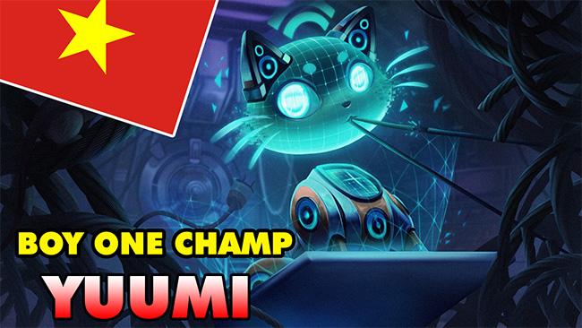 Boy One Champ YUUMI đầu tiên ở LMHT Việt Nam – Ai bảo chỉ biết ăn bám?