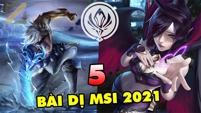 """LMHT: TOP 5 """"bài"""" DỊ đang tung hoành tại giải đấu MSI 2021 mà bạn nên thử qua"""