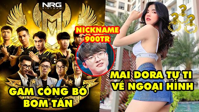 Update LMHT: GAM công bố bom tấn, Nickname Faker có giá 900 triệu, Mai Dora tự ti về ngoại hình
