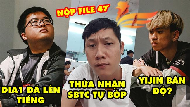 Drama LMHT: Dia1 chính thức lên tiếng, Thầy Giáo Ba thừa nhận SBTC tự bóp file 47 phút, Yijin bán độ?