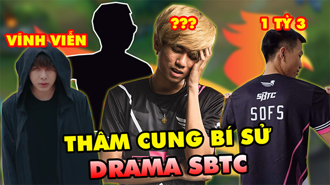 Thâm cung bí sử Drama SBTC Esports – Đội tuyển TAI TIẾNG nhất làng LMHT Việt Nam