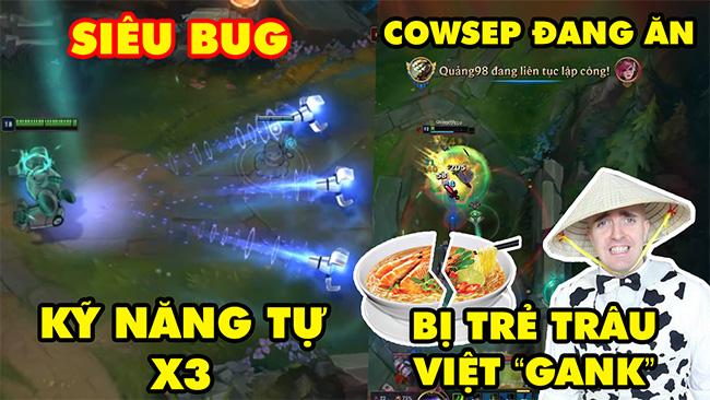 TOP khoảnh khắc điên rồ nhất LMHT 133: Siêu Bug kỹ năng tự X3, Cowsep đang ăn bị trẻ trâu Việt gank