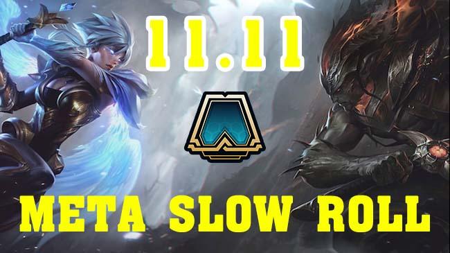 Đấu Trường Chân Lý 11.11: Thay vì rush cấp, meta chuyển sang slow roll đến không còn cái nịt