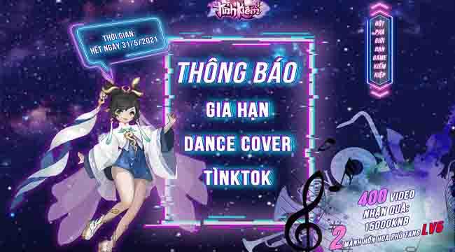 HOT: Sự kiện Dance Cover Tìnktok được gia hạn đến hết tháng 05, rộng cửa nhận 15000 KNB và vật phẩm quý hiếm
