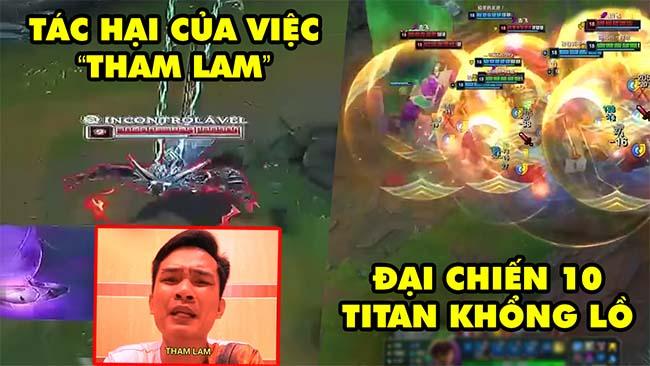 TOP khoảnh khắc điên rồ nhất LMHT 136: Tác hại của việc Tham Lam, Đại chiến 10 Titan khổng lồ