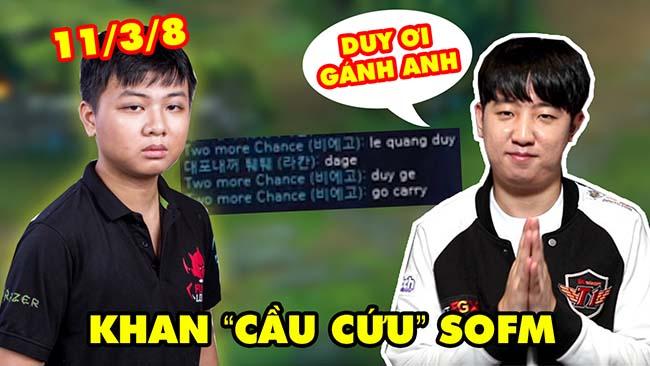 LMHT: KHAN bất ngờ gọi tên tiếng Việt của SOFM – Lê Quang Duy, nhờ gánh dùm mình