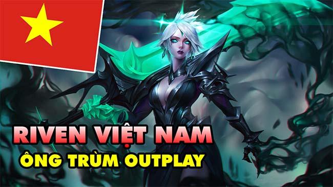 """LMHT: Boy One Champ Riven Việt Nam -""""Ông Trùm Outplay"""" siêu mãn nhãn"""