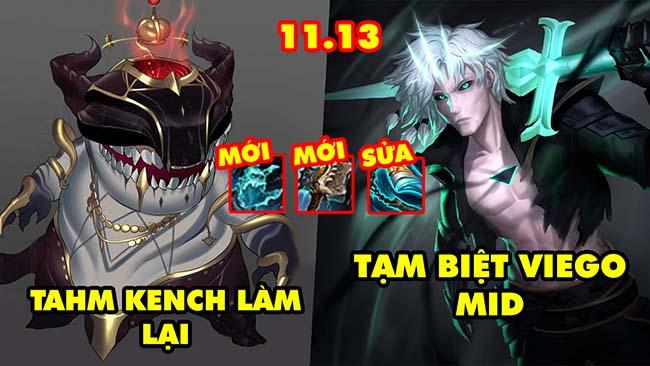 TOP 7 thay đổi KHỔNG LỒ trong LMHT 11.13: Tahm Kench làm lại, 2 trang bị mới, Tạm biệt Viego mid