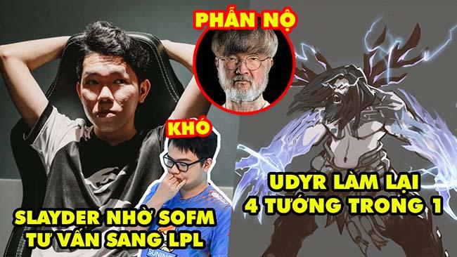 Update LMHT: Slayder nhờ SofM tư vấn sang LPL, Fan bức xúc Faker Già, Skill Udyr mới 4 tướng trong 1