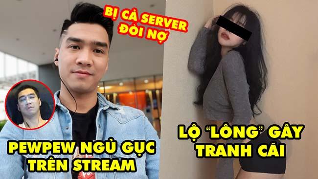 Stream Biz #86: PewPew ngủ gục trên stream, bị đòi nợ cả server – Nữ streamer lộ lông gây tranh cãi