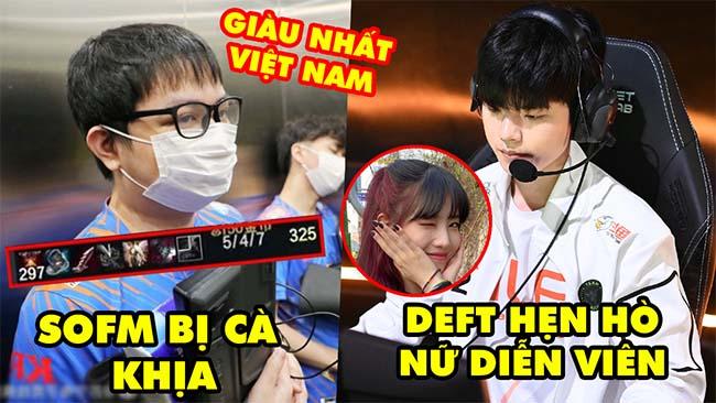 Update LMHT: SofM bị cà khịa người giàu nhất Việt Nam, Lập siêu kỷ lục – Deft hẹn hò nữ diễn viên?