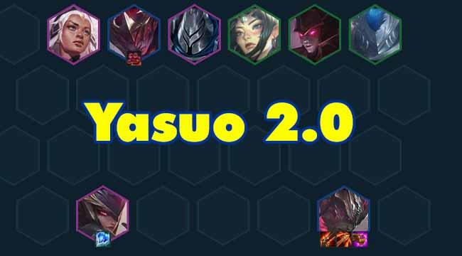 Đấu Trường Chân Lý mùa 5.5: Học chơi đội hình Yasuo gánh team cực mạnh