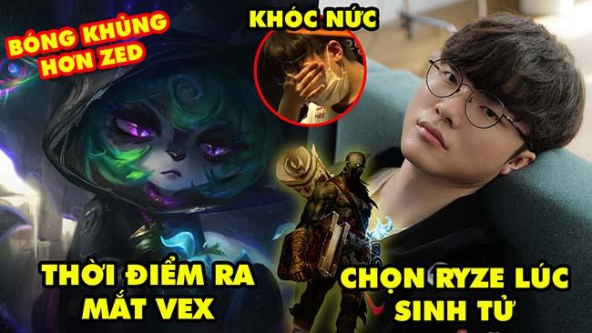 Update LMHT: Riot xác nhận thời điểm ra mắt Vex, Faker chọn Ryze lúc sinh tử, Sao trẻ LCK khóc nức
