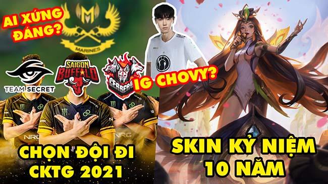 Update LMHT: VCS đề xuất phương án chọn đại diện đi CKTG, Skin kỷ niệm 10 năm, Chovy gia nhập IG?