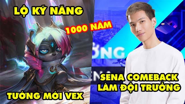 Update LMHT: Tướng mới Vex Pháp Sư Khó Chịu lộ diện kỹ năng – Sốc Sena comeback làm đội trưởng