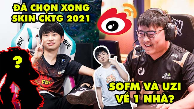 Update LMHT: DoinB đã chọn được skin CKTG 2021, SofM và Uzi sắp về chung 1 nhà, AD không nên đi BOT