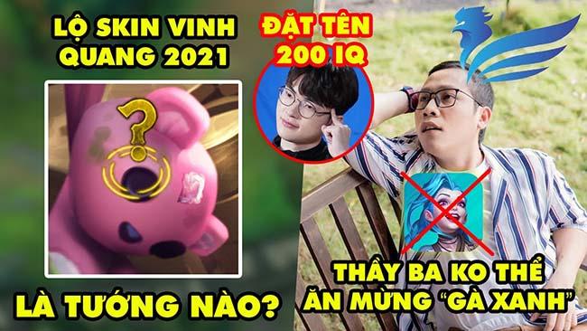 """Update LMHT: Nhá hàng skin Vinh Quang 2021, Thầy Giáo Ba không thể ăn mừng """"Gà Xanh"""", Faker 200IQ"""