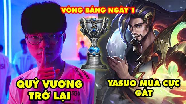 [CKTG 2021] ALL Highlight Vòng Bảng Ngày 1: Quỷ Vương Faker trở lại, Yasuo múa cực gắt