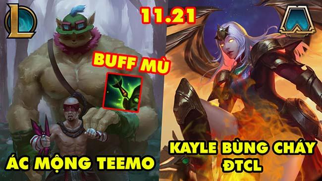 TOP 8 thay đổi cực khủng trong LMHT và ĐTCL phiên bản 11.21: Teemo siêu mù, Kayle bùng cháy